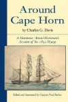 Around Cape Horn: A Maritime Artist/Historian's Account of His 1892 Voyage - Charles Davis