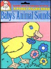 Baby's Animal Sounds - Maggie Swanson, Unknown