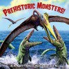 Prehistoric Monsters! - Robert T. Bakker, Luis V. Rey