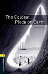 The Coldest Place on Earth - Tim Vicary, Tricia Hedge, Jennifer Bassett