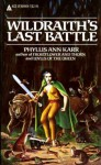 Wildraith's Last Battle - Phyllis Ann Karr