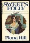 Sweet's Folly: A Novel - Fiona Hill