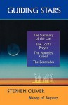 Guiding Stars - The Summary of the Law, the Lord's Prayer, the Creed and the Beatitudes - Stephen Oliver
