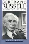 Bertrand Russell: A Political Life - Alan James Ryan
