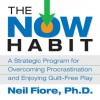 The Now Habit - Neil A. Fiore