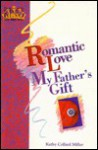 Romantic love my father's gift (Daughters of the King Bible study series) - Kathy Collard Miller