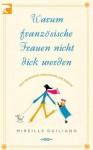 Warum französische Frauen nicht dick werden - Mireille Guiliano, Werner Löcher-Lawrence