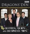 Dragons' Den Quotes, Quips and Business Tips. [Written by [I.E. Compiled By] Fiona Munro - David Hughes