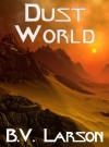 Dust World - B.V. Larson