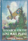 The Search for the Lost Mail Plane - Lewis E. Theiss