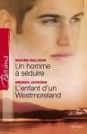 Un homme à séduire - L'enfant d'un Westmoreland (Harlequin Passions) (French Edition) - Maxine Sullivan, Brenda Jackson, Sylvette Guiraud