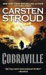 Cobraville: A Novel - Carsten Stroud