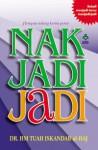 Nak Jadi Jadi - H.M. Tuah Iskandar