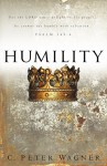 Humility: For the LORD takes delight in his people, he crowns the humble with salvation. Psalm 149:4 - C. Peter Wagner