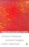 Penguin Modern Poets Vol. 13 - Robin Robertson, Michael Hofmann, Michael Longley