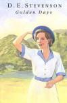 Golden Days: (Further Leaves from Mrs. Tim's Journal) - D.E. Stevenson