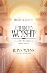 Return to Worship: A God-Centered Approach - Ron Owens