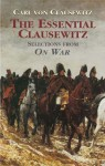 The Essential Clausewitz: Selections from On War - Carl von Clausewitz, Joseph I. Greene