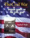 Prison Camps Of The Civil War (Civil War) - Linda R. Wade
