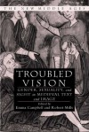 Troubled Vision: Gender, Sexuality, and Sight in Medieval Text and Image - Emma Campbell, Robert Mills