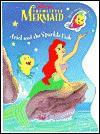Ariel and the Sparkle Fish (Glitter Sticker Book) - Jennifer Weinberg