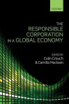 The Responsible Corporation in a Global Economy - Colin Crouch, Camilla Maclean