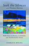 Seek the Silences with Thomas Merton - Charles Ringma
