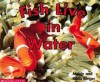Fish Live in Water (Scholastic Time-to-Discover Readers) - Melvin A. Berger