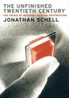 The Unfinished Twentieth Century: The Crisis of Weapons of Mass Destruction - Jonathan Schell