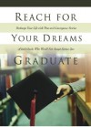 Reach for Your Dreams Graduate!: Recharge Your Life with True and Courageous Stories of Individuals Who Would Not Accept Status Quo - White Stone Books