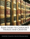 Rime-Index to Chaucer's Troilus and Criseyde - Geoffrey Chaucer, Walter W. Skeat