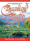 Canaanland Classics: 25 Great Southern Gospel Favorites - Mosie Lister