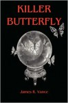 Killer Butterfly - James R. Vance