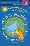 How to Help the Earth - By the Lorax - Tish Rabe, Christopher Moroney, Jan Gerardi