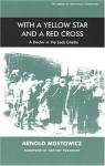 With A Yellow Star And A Red Cross: A Doctor In The Lodz Ghetto - Arnold Mostowicz, Henia Reinhartz, Nochem Reinhartz, Antony Polonsky