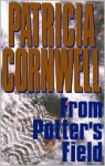 From Potter's Field (Kay Scarpetta Series #6) - Patricia Cornwell