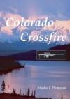 Colorado Crossfire - Stephen Thompson