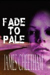 Fade to Pale - James Cheetham