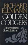 Golden Codgers: Biographical Speculations - Richard Ellmann