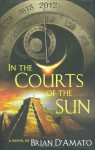 In the Courts of the Sun (MP3 Book) - Brian D'Amato, Robertson Dean