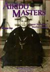 Aikido Masters: Prewar Students of Morihei Ueshiba (Aikido Masters, Volume 1) - Stanley A. Pranin