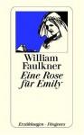 Eine Rose Für Emily. Erzählungen - William Faulkner