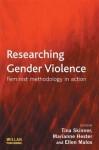 Researching Gender Violence - Tina Skinner, Marianne Hester, Ellen Malos