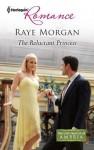 The Reluctant Princess - Raye Morgan