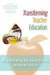 Transforming Teacher Education: What Went Wrong With Teacher Training, And How We Can Fix It - Valerie Hill-Jackson, Chance W. Lewis, Peter McLaren