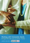 Working with Vulnerable Adults - Bridget Penhale, Jonathan Parker
