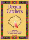 Dream Catchers: Developing Career and Educational Awareness in the Intermediate Grades, Workbook - Norene Lindsay, Sara Hall