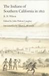 The Indians of Southern California in 1852 - B.D. Wilson, Albert L. Hurtado, John Walton Caughey