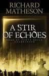 A Stir of Echoes - Scott Brick, Richard Matheson