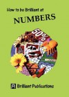 How to Be Brilliant at Numbers - Beryl Webber, Terry Barnes